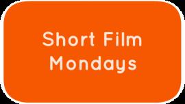 Short Film Mondays