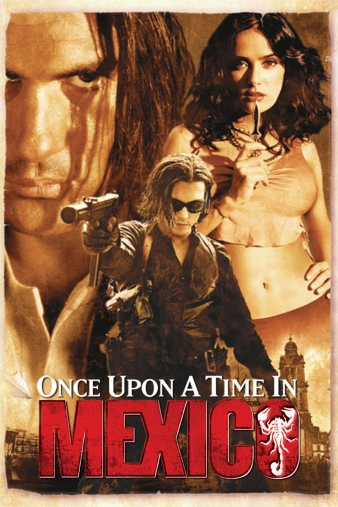 ONCE Upon a Time in Mexico Poster