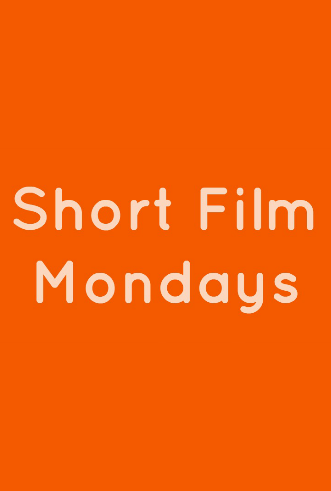 Short Film Mondays Poster